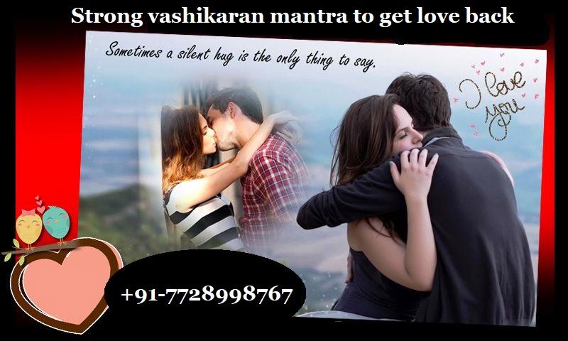 Strong vashikaran mantra to get love back