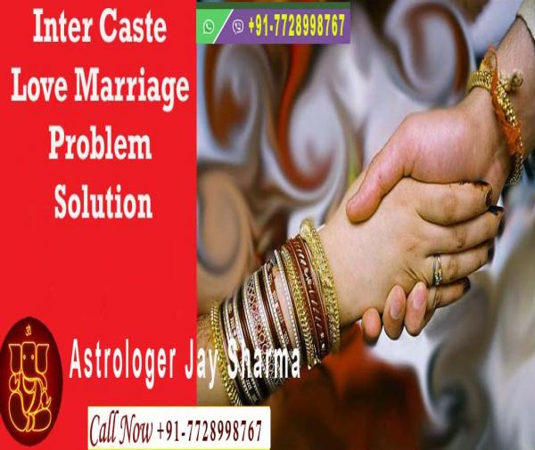 Intercast love marriage problem solution in Hindi